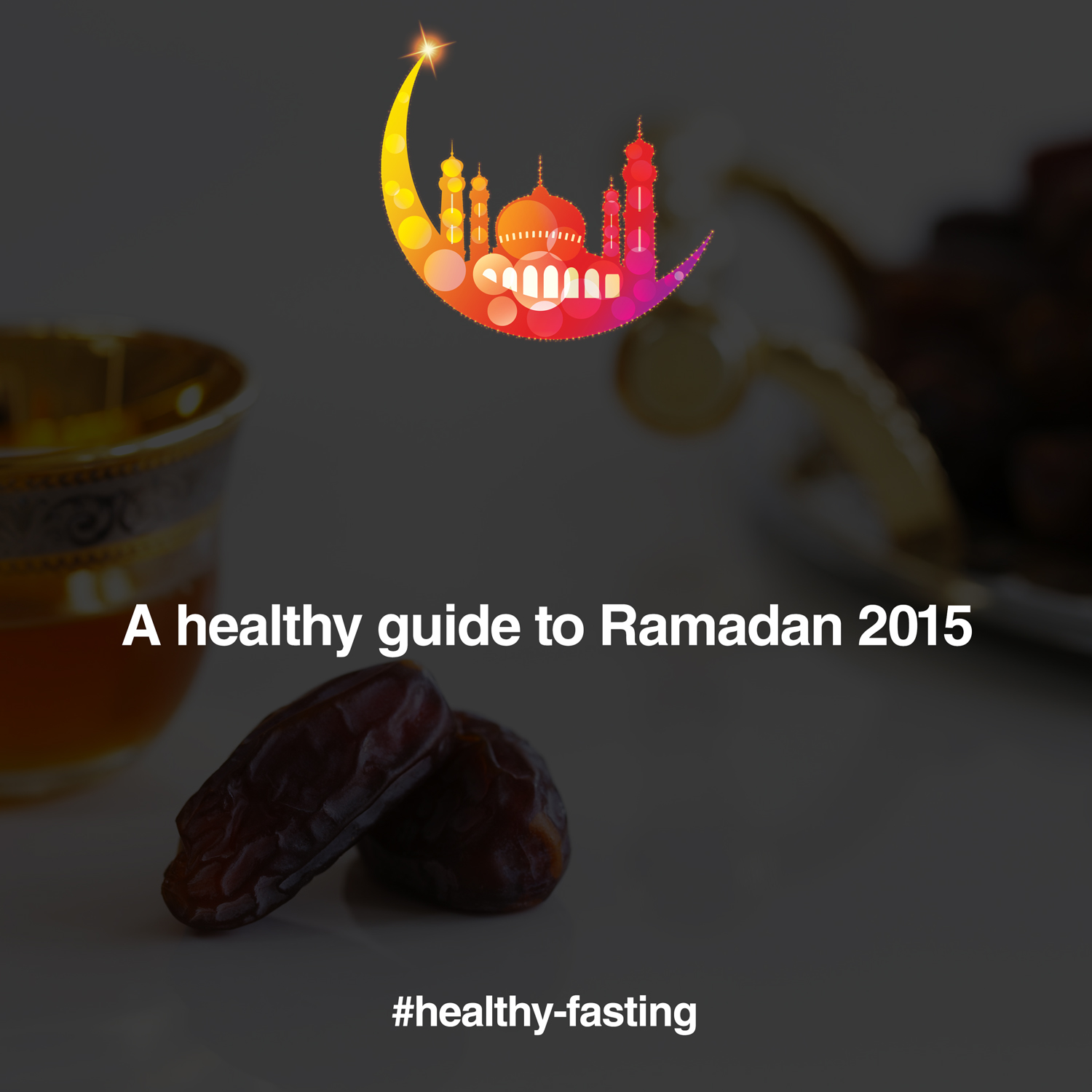 A healthy guide to Ramadan